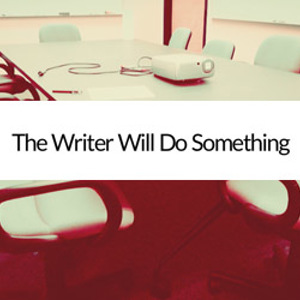 "Interactive narrative: ""The Writer Will Do Something"""