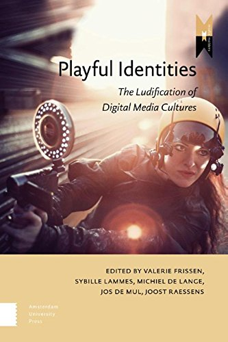 Free ebook: Playful Identities. The Ludification of Digital Media Cultures